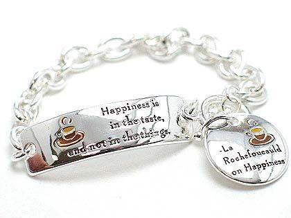 HAPPINESS IS IN THE TASTE LA ROCHEFOUCAULD INSPIRATIONAL WORD CHARM BRACELET