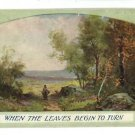 WHEN THE LEAVES BEGIN TO TURN PASTORAL SCENE  POSTCARD