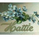 TUCK HATTIE LARGE LETTER NAME 1909  POSTCARD