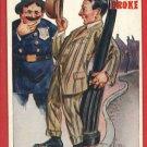 POLICEMAN DRUNK MAN POLICE UNIFORM BROKE 1912  POSTCARD