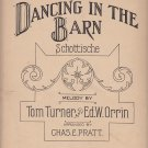 Dancing in the Barn by Tom Turner and Ed W Orrin, 1907 Vintage Sheet Music - 0160