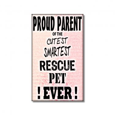 Rescue Pet Fridge Magnet Pink Proud Parent  humor funny smartest cutest pet