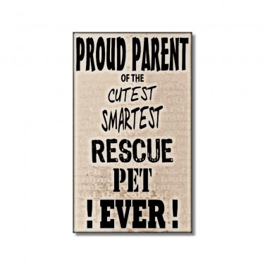 Rescue Pet Fridge Magnet Brown Proud Parent  humor funny smartest cutest pet