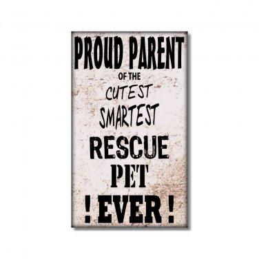 Rescue Pet Fridge Magnet Rustic Proud Parent  humor funny smartest cutest pet