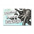 Nothing is out of my Reach Octopus fridge Magnet kitchen Inspirational humor ocean motivational