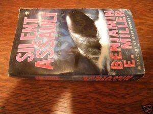 Silent Assault by Benjamin E. Miller (2005, Paperback)