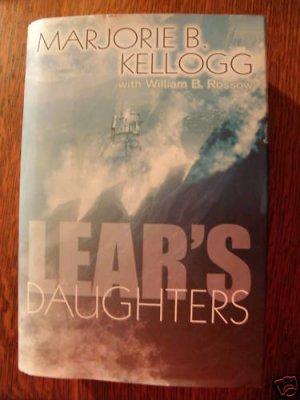 Lear's Daughter by Marjoris B. Kellogg