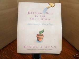 Keeping God in the Small Stuff by Bruce Bickel, Stan...