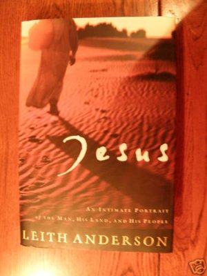 Jesus the Christ His Story by Leith Anderson
