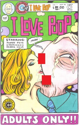 I LOVE POOP - Robin Bougie Underground Comix