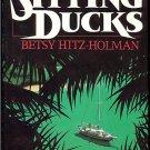Hitz-Holman  Betsy: Sitting Ducks