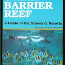 Werchick Arne & Ruth: The Great Barrier Reef A Guide to the Islands & Resorts