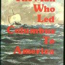 Chapman  Paul H: The Man Who Led Columbus To America