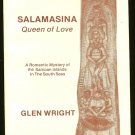 Wright Glen: Salamasina Queen of Love