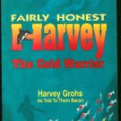 Grohs Harvey: Fairly Honest Harvey The Cold Warrior
