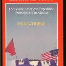 Schurke Paul: Bering Bridge The Soviet American Expedition From Siberia to Alaska