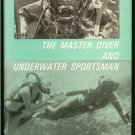 Hampton T. A. Captain: The Master Diver And Underwater Sportsman