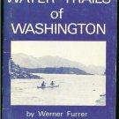 Furrer Werner: Water Trails Of Washington
