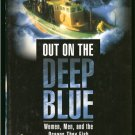 Fields Leslie Leyland: Out On The Deep Blue Women Men and the Oceans They Fish