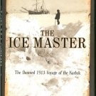 Niven Jennifer: The Ice Masters The Doomed 1913 Voyage of the Kurluk