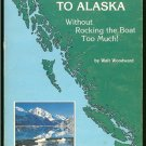 Woodward Walt: Cruise To Alaska Without Rocking the Boat to Much