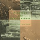 Burke Padraic Dick Paetzke Colleen Kelly: Pioneers And Partnerships A History of the Port of Seattle