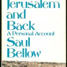 Bellow Saul: To Jerusalem And Back A Personal Account