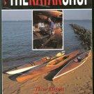 Kulczycki Chris: The Kayak Shop Three Elegant Wooden Kayaks Anyone Can Build