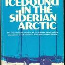 Gleason Robert J: Icebound In The Siberian Arctic The story of the last cruise of the fur schooner &