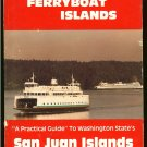 Keith Gordon: The Ferryboat Islands A Practical Guide to Washington States San Juan Islands