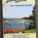Walto Avis (edited by): About Victoria  And Vancouver Island With Notations About Port Angeles Washi