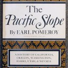 Pomeroy Earl: The Pacific Slope A History of California Oregon Washington Idaho Utah & Nevada