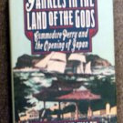 Wiley Peter Booth: Yankees In The Land Of The Gods Commodore Perry and the Opening of Japan