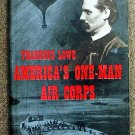 Hoehling Mary: Thaddeus Lowe Americas One Man Air Corps