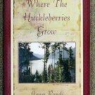Rands Agnes: Where the Huckleberries Grow