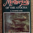 Lyon Eugene: Search for the Motherlode of the Atocha