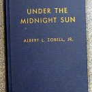 Zobell Albert  L: Under The Midnight Sun Centennial History of Scandinavian  Missions
