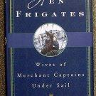 Druett Joan: Hen Frigates Wives of Merchant Captains Under Sail