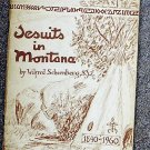 Schoenberg Wilfred S J: Jesuits In Montana 1840 - 1960