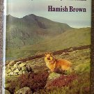Hamish M Brown:   Hamish's Groats end walk one man and his dog on a hill route through Britain &Irel