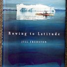 Jill Fredston:   Rowing to latitudejourneys along the Arctic's edge
