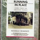 Nicholas Delbanco:   Running in place scenes from the south of France