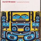 Aurel Krause:   The Tlingit Indians  results of a trip to the Northwest Coast of America and the Ber