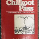 Archie Satterfield:   Chilkoot Pass, the most famous trail in the North
