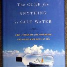 Mary South:   The cure for anything is salt water  how I threw my life overboard and found happiness