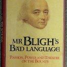Greg Dening:   Mr Bligh's bad language  passion, power, and theatre on the Bounty