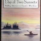 Michael Blades:   Day of two sunsets  paddling adventures on Canada's west coast