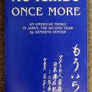 Kenneth Fenter:   Mo ichido, once more  an American family in Japan, the second year