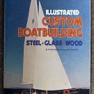R Bruce Roberts-Goodson:   Illustrated custom boatbuilding  steel, glass, wood