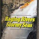 Terry Storry, Marcus Bailie, Nigel Foster:   Raging rivers, stormy seas